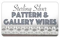 Sterling Silver Pattern and Gallery Wires
